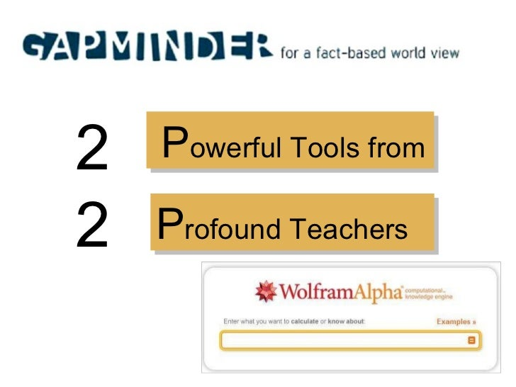 P rofound Teachers P owerful Tools from   2 2