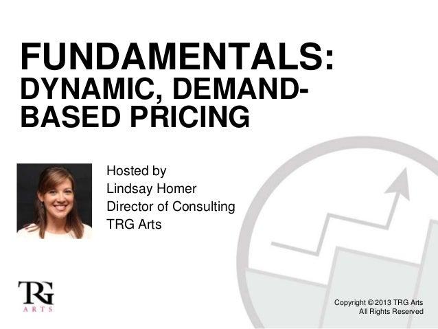 Fundamentals of Dynamic, Demand-based Pricing