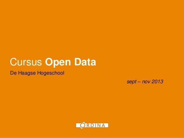 Cursus Open Data De Haagse Hogeschool sept – nov 2013 1