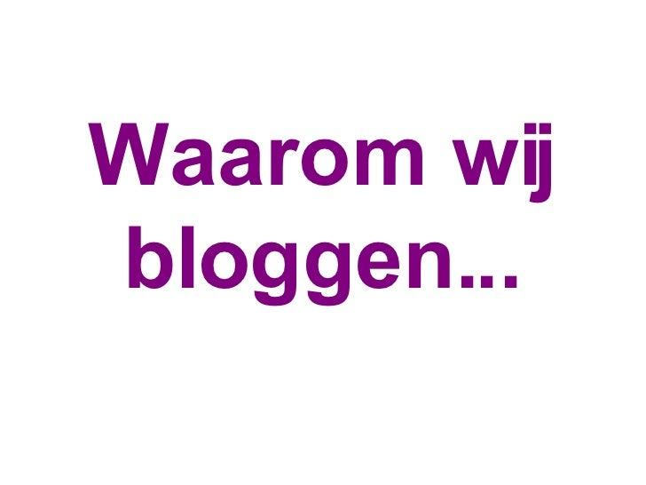 Waaromwijbloggen