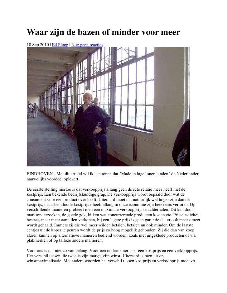 Waar zijn de bazen of minder voor meer<br />10 Sep 2010 | Ed Ploeg | Nog geen reacties <br />EINDHOVEN - Met dit artikel w...