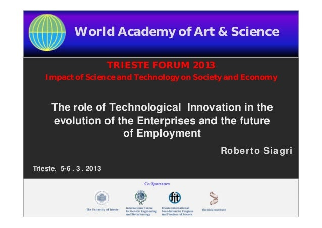 World Academy of Art & Science                           TRIESTE FORUM 2013     Impact of Science and Technology on Societ...