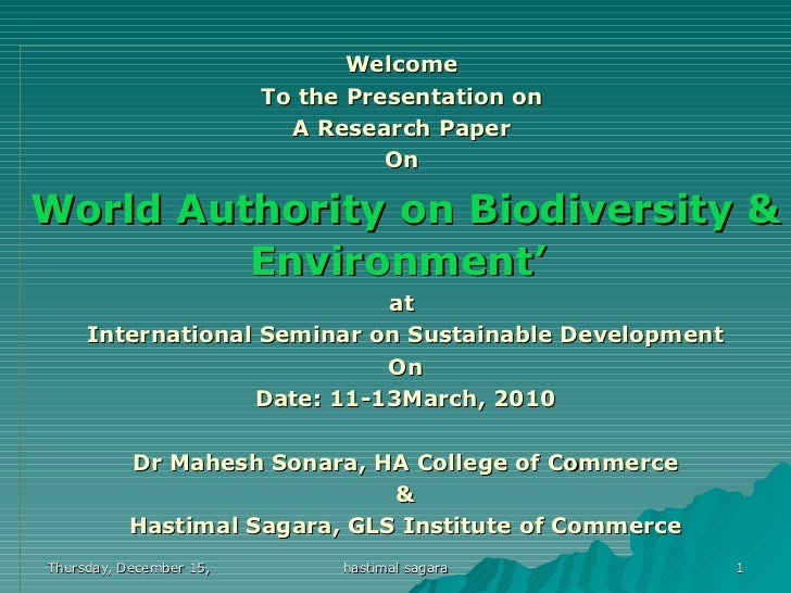 Welcome  To the Presentation on  A Research Paper  On  World Authority on Biodiversity & Environment'   at  International ...