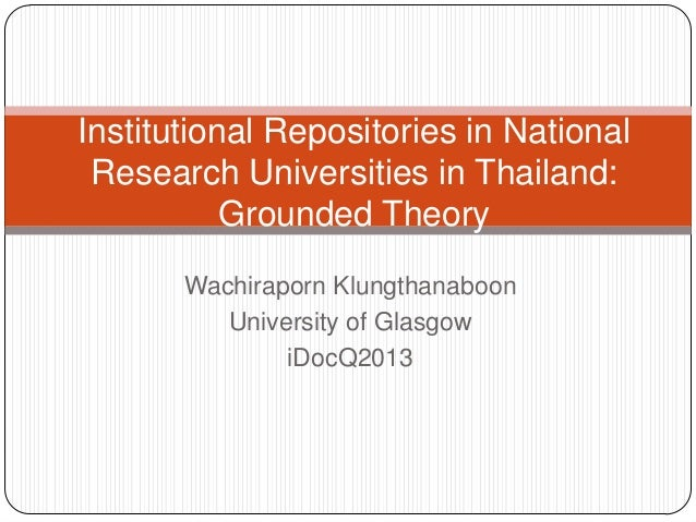 Wachiraporn KlungthanaboonUniversity of GlasgowiDocQ2013Institutional Repositories in NationalResearch Universities in Tha...