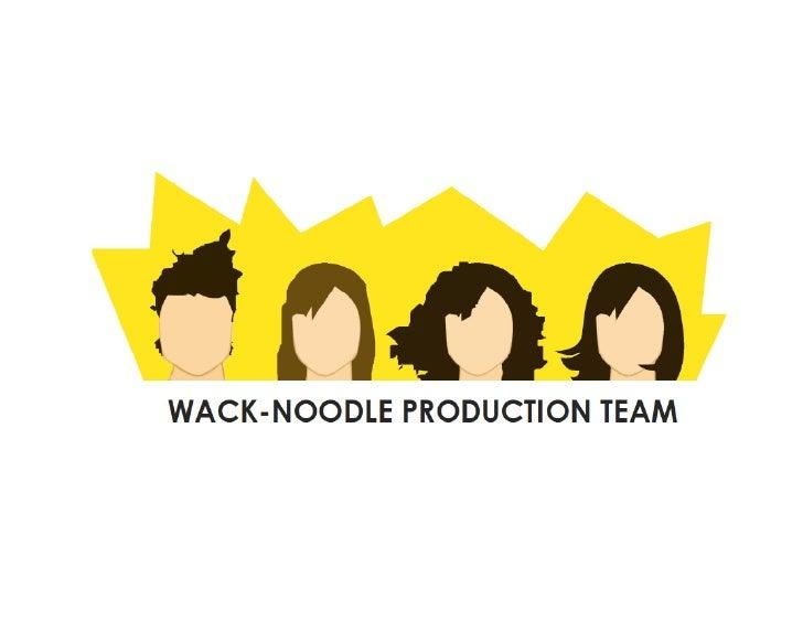 DESIGN PROCESS                                     WACK-NOODLE PRODUCTIONS     Parsons the New School . Design & Managemen...