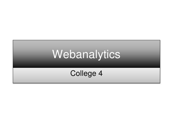 Webanalytics    College 4