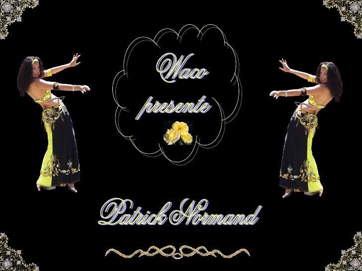 Waco presente Patrick Normand