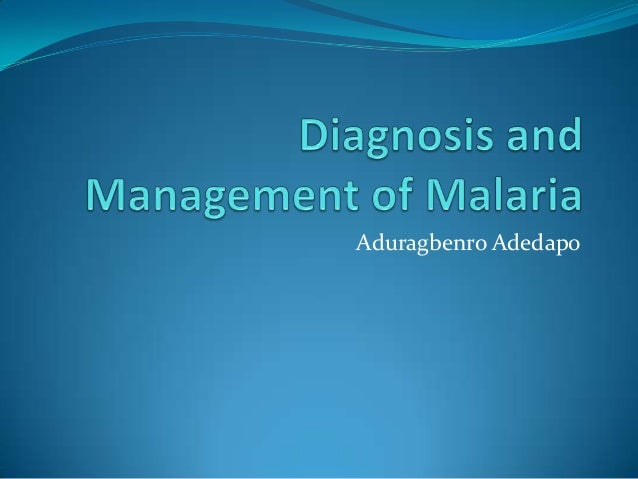 Wacp int med revision course part 1 diagnosis and management of malaria