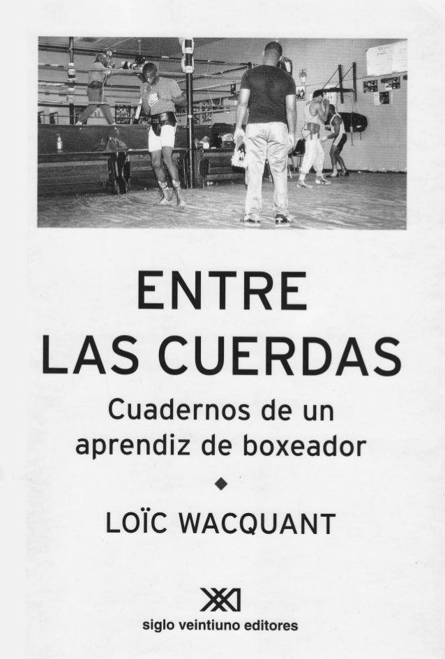 Wacquant,loïc entre las cuerdas. cuadernos de un aprendiz de boxeador