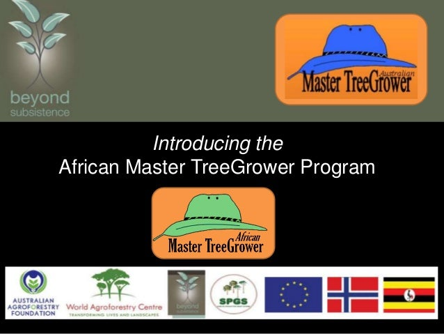 Introducing theAfrican Master TreeGrower Program