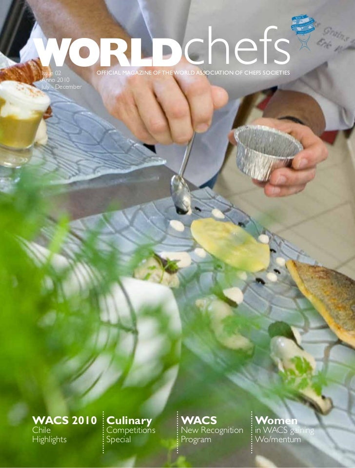 Worldchefs   Issue 02   anno 2010                     Official Magazine Of the WOrld assOciatiOn Of chefs sOcieties    Jul...