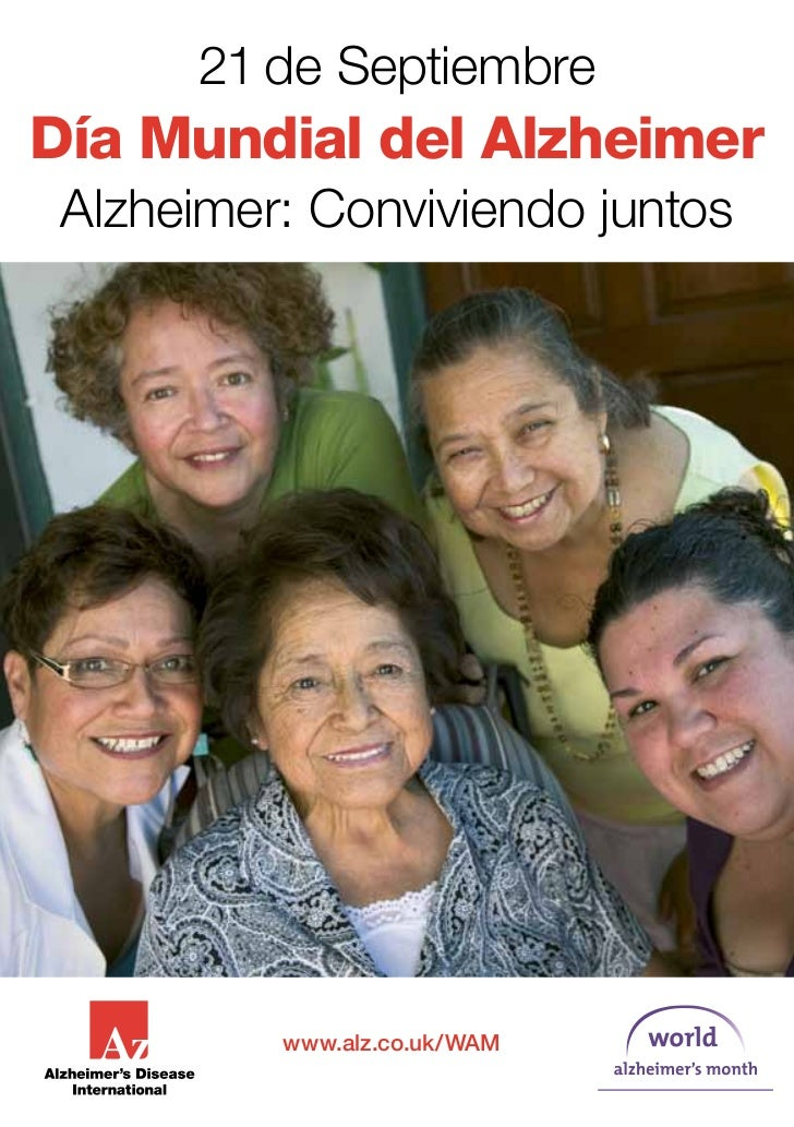 21 de SeptiembreDía Mundial del Alzheimer Alzheimer: Conviviendo juntos          www.alz.co.uk/WAM