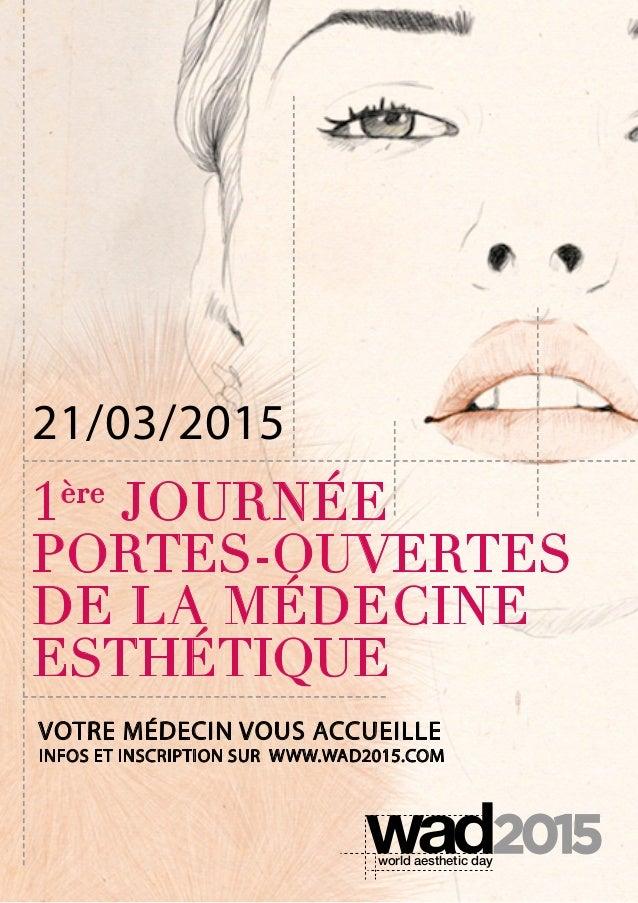 21/03/2015  1ère JOURNÉE  PORTES-OUVERTES  DE LA MÉDECINE  ESTHÉTIQUE  2015 2015 world aesthetic day 2015  VOTRE MÉDECIN V...
