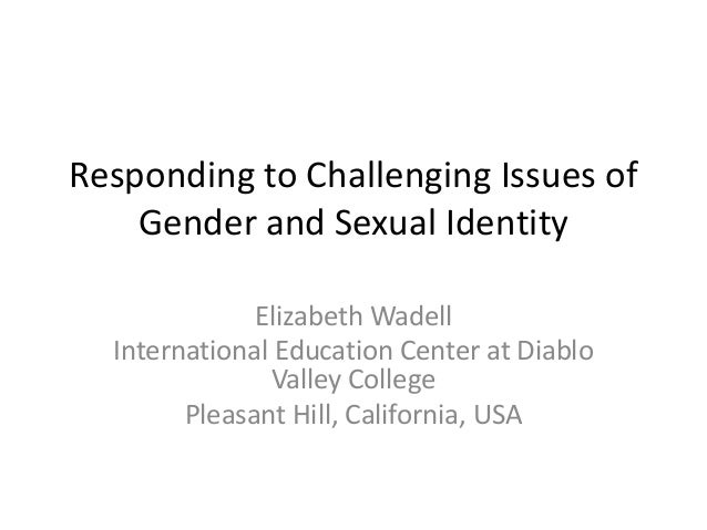 Responding to Challenging Issues of    Gender and Sexual Identity              Elizabeth Wadell  International Education C...