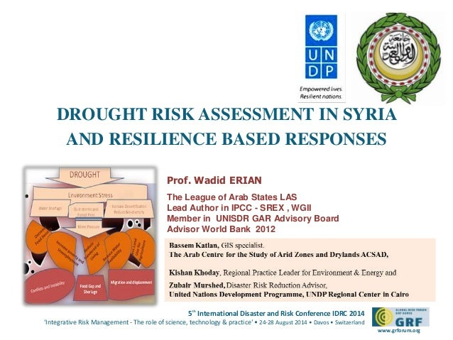 DROUGHT RISK ASSESSMENT IN SYRIA  AND RESILIENCE BASED RESPONSES  5th International Disaster and Risk Conference IDRC 2014...