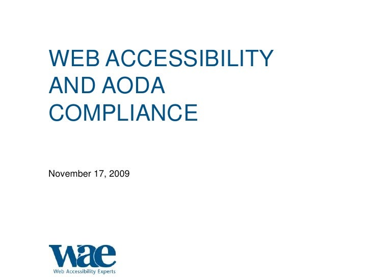 Web Accessibility and AODA Compliance<br />November 17, 2009<br />