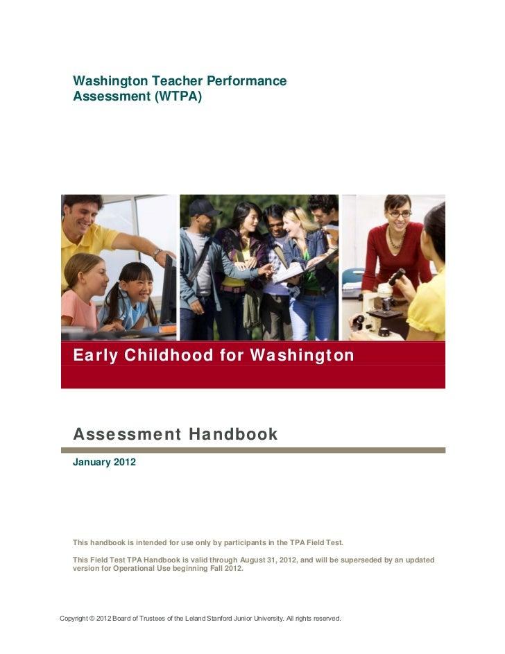 Washington Teacher Performance    Assessment (WTPA)    Early Childhood for Washington    Assessment Handbook    January 20...