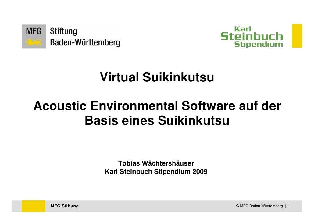 Virtual SuikinkutsuAcoustic Environmental Software auf der        Basis eines Suikinkutsu                     Tobias Wächt...