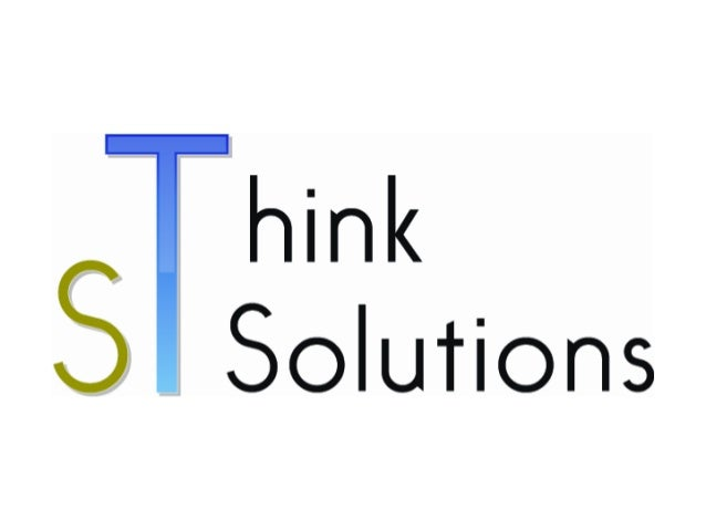 We havethesolutionsat Think STSolutions