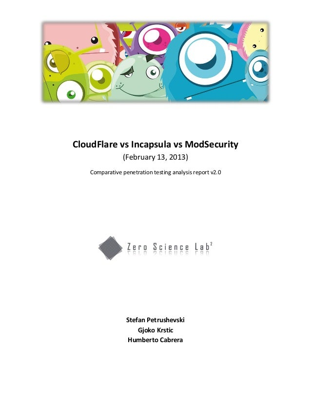 CloudFlare vs Incapsula vs ModSecurity                 (February 13, 2013)    Comparative penetration testing analysis rep...