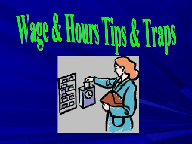 Wage and hour tips and traps