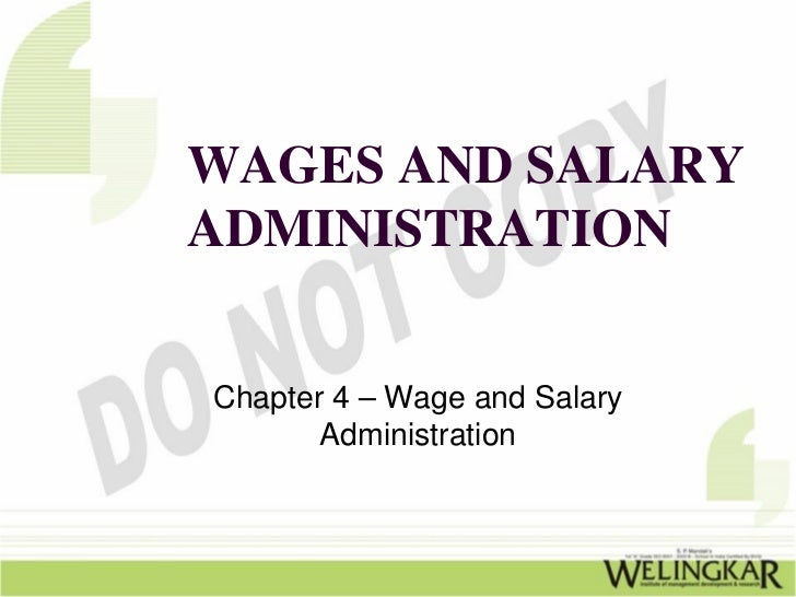 WAGES AND SALARYADMINISTRATIONChapter 4 – Wage and Salary       Administration