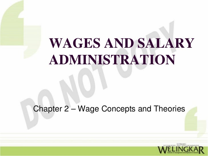 WAGES AND SALARY   ADMINISTRATIONChapter 2 – Wage Concepts and Theories