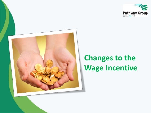 Changes to the Wage Incentive
