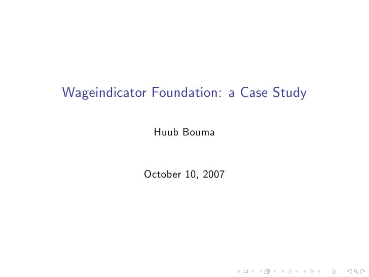 Wageindicator Foundation: a Case Study                Huub Bouma               October 10, 2007