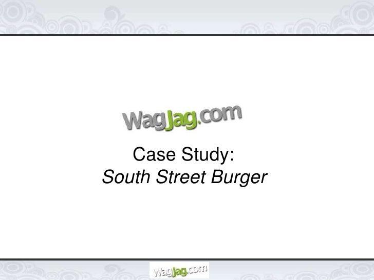Case Study:<br />South Street Burger<br />