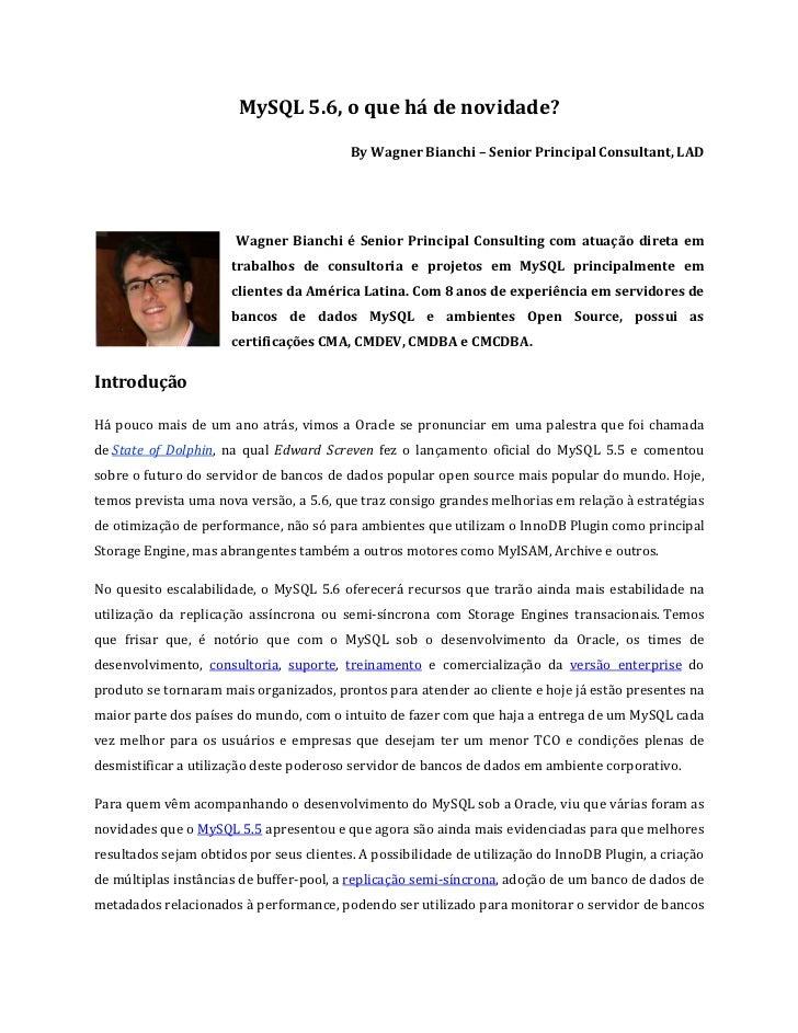 MySQL 5.6, o que há de novidade?                                          By Wagner Bianchi – Senior Principal Consultant,...