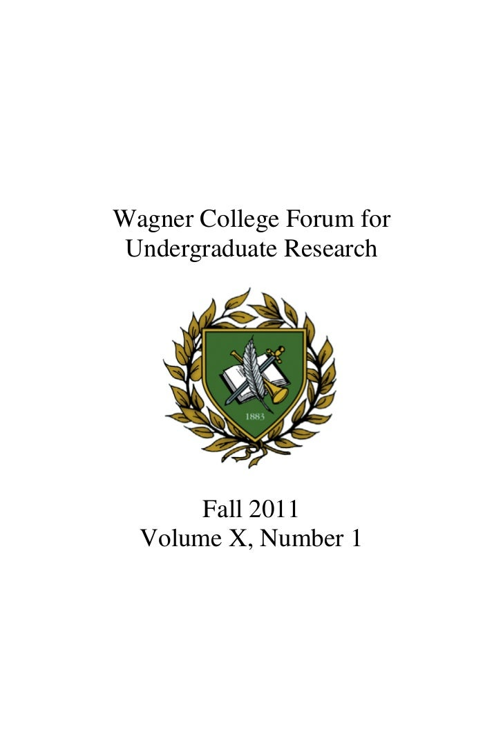 Wagner College Forum for Undergraduate Research       Fall 2011  Volume X, Number 1