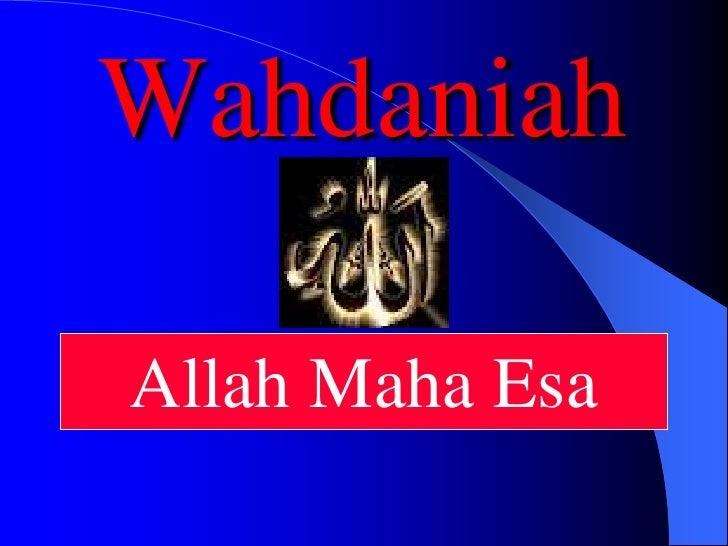 WahdaniahAllah Maha Esa