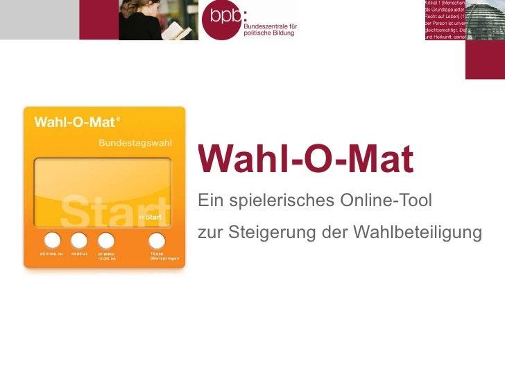 Wahl-O-Mat Ein spielerisches Online-Tool zur Steigerung der Wahlbeteiligung