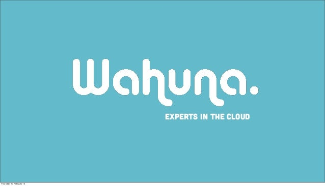 Experts in the cloud  Thursday, 13 February 14