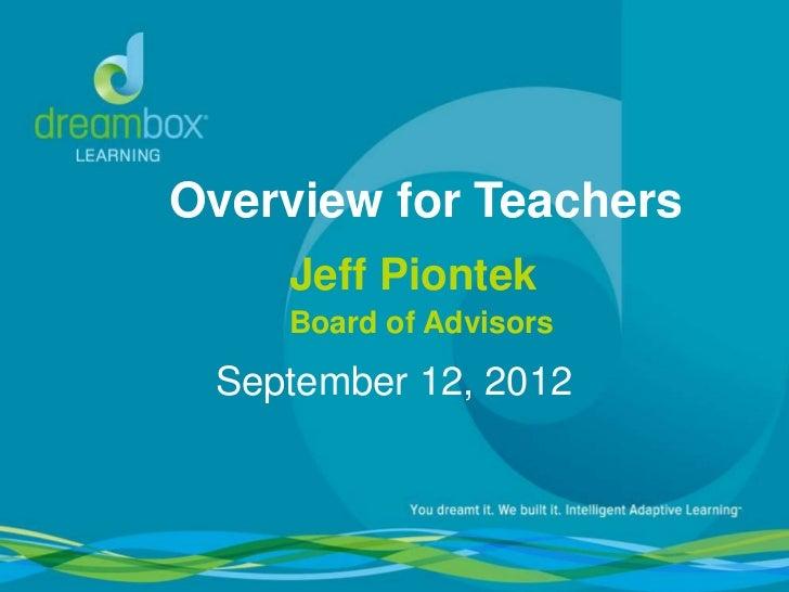 Overview for Teachers    Jeff Piontek    Board of Advisors September 12, 2012