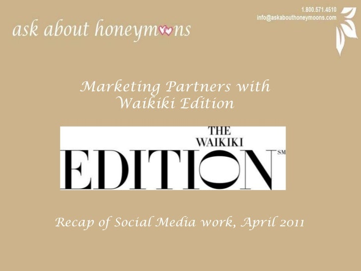 Marketing Partners with <br />Waikiki Edition<br />Recap of Social Media work, April 2011<br />