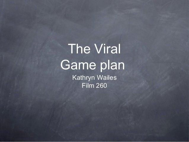 Kathryn WailesFilm 260The ViralGame plan