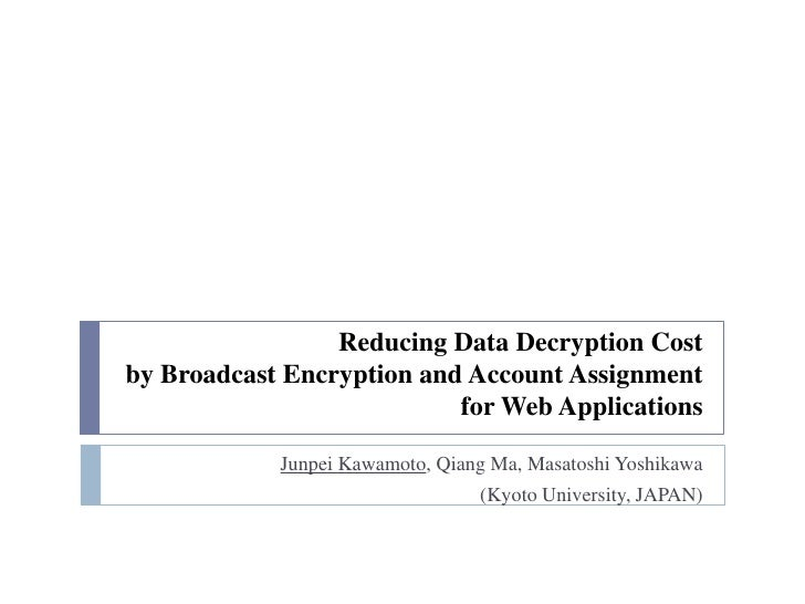 Reducing Data Decryption Cost by Broadcast Encryption and Account Assignment                            for Web Applicatio...