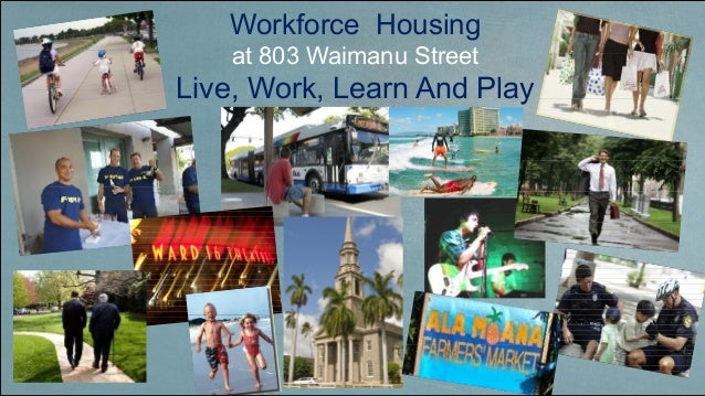 Workforce Housingat 803 Waimanu StreetLive, Work, Learn And PlayThe image part with relationship ID rId2 was not found in ...