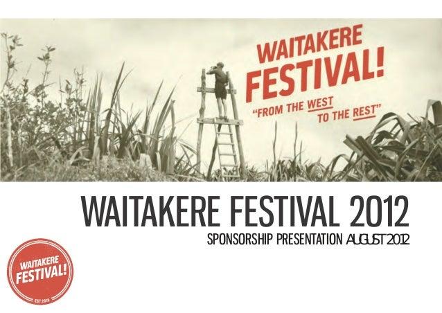 WAITAKERE FESTIVAL 2012        SPONSORSHIP PRESENTATION