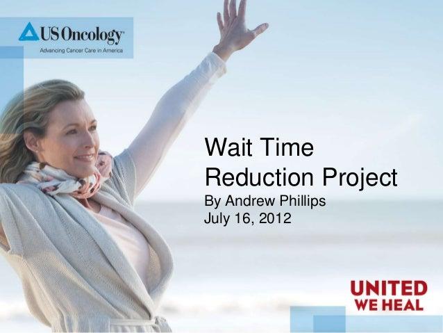 Wait time reduction