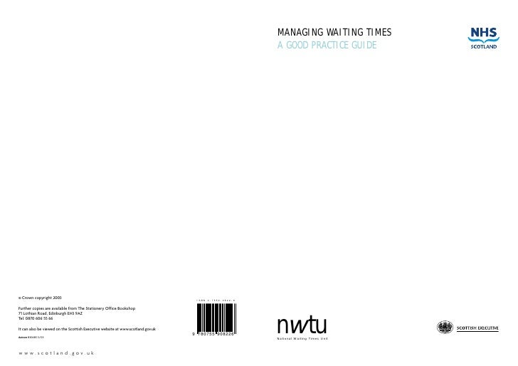 MANAGING WAITING TIMES A GOOD PRACTICE GUIDE     nwtu National Waiting Times Unit