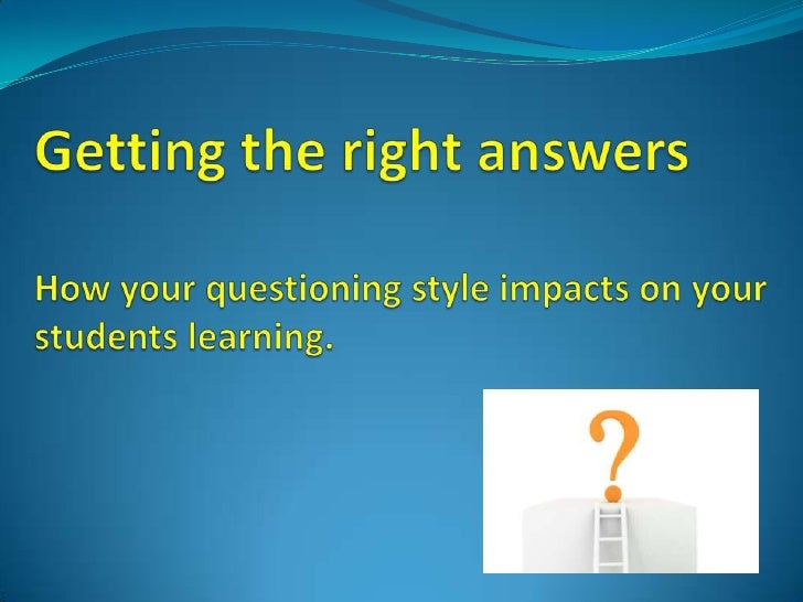 Mary Budd's research shows                              What you do after asking a                              question i...