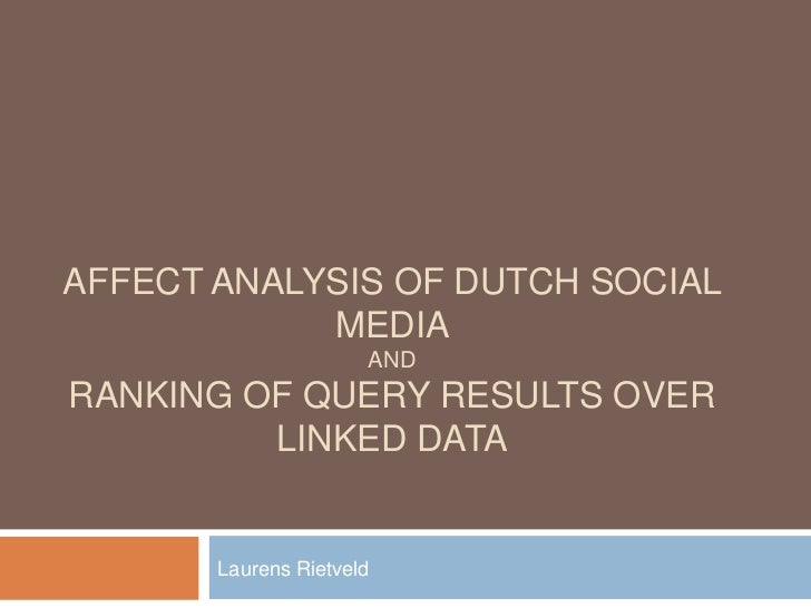 AFFECT ANALYSIS OF DUTCH SOCIAL            MEDIA                      ANDRANKING OF QUERY RESULTS OVER         LINKED DATA...