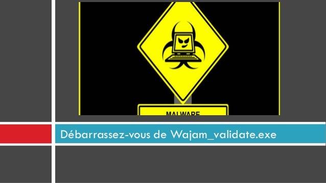 Débarrassez-vous de Wajam_validate.exe
