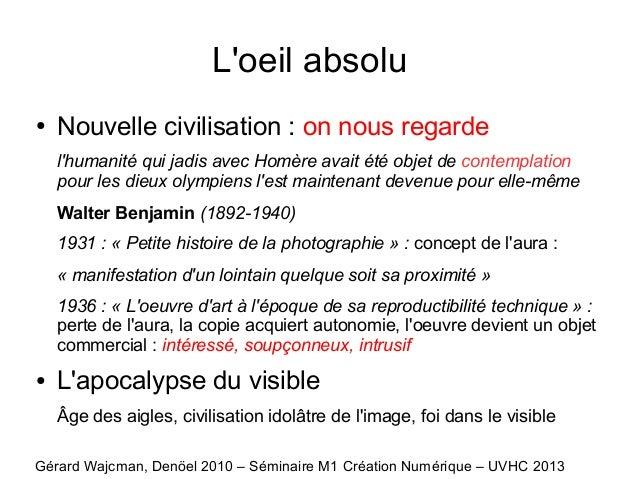 L'oeil absolu ● Nouvelle civilisation : on nous regarde l'humanité qui jadis avec Homère avait été objet de contemplation ...