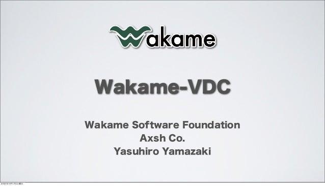Wakame-VDC                 Wakame Software Foundation                         Axsh Co.                     Yasuhiro Yamaza...