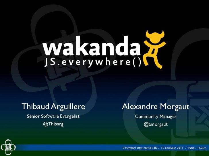 Thibaud Arguillere            Alexandre Morgaut Senior Software Evangelist      Community Manager         @Thibarg        ...