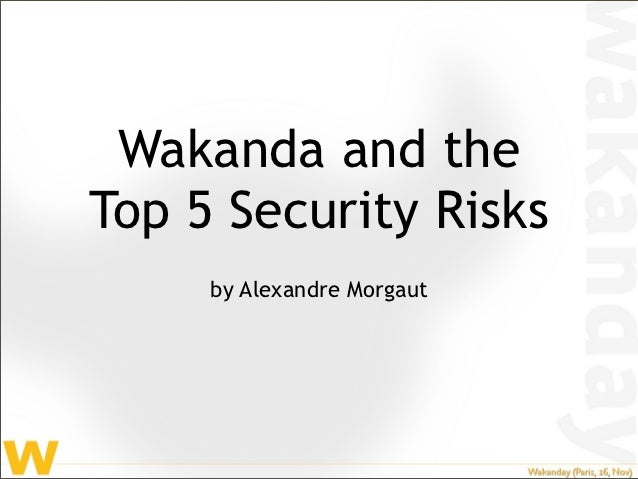 Wakanda and theTop 5 Security Risks     by Alexandre Morgaut